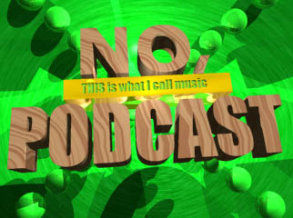 No, THIS is what I call music: The Podcast